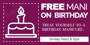Free Birthday Manicure Special - Smiley Nails Spa